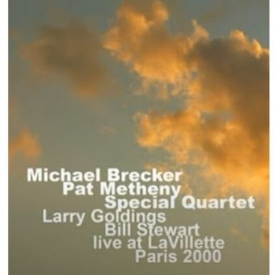 "Michael Brecker & Pat Metheny ""Special Quartet"""